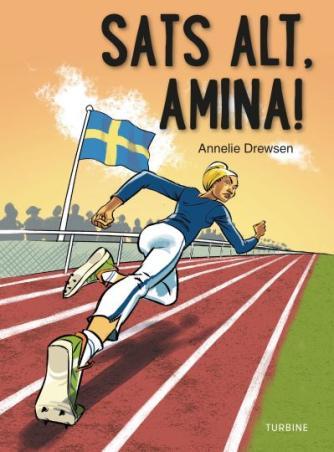 Annelie Drewsen: Sats alt, Amina!