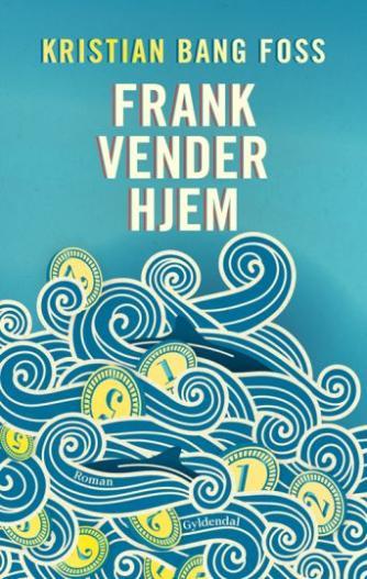 Kristian Bang Foss: Frank vender hjem : roman
